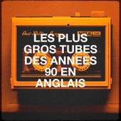 Les Plus Gros Tubes Des Années 90 En Anglais by Various Artists