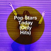 Pop Stars Today (Only Hits) de Various Artists