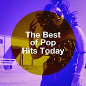 The Best of Pop Hits Today de Various Artists