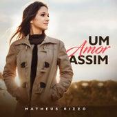 Um Amor Assim de Matheus Rizzo