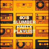 90's Slumber Party Playlist by Various Artists