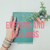 Evening and Feelings de Joshua Scoggins