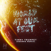 World At Our Feet (Deorro Remix) by Timmy Trumpet