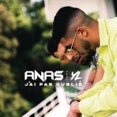 J'ai pas oublié de Anas