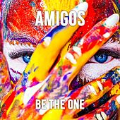 Be the One von Amigos