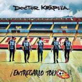 Entregarlo Todo (Versionada) de Doctor Krapula