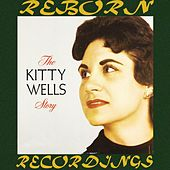 The Kitty Wells Story (HD Remastered) de Kitty Wells