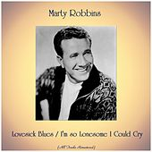 Lovesick Blues / I'm so Lonesome I Could Cry (All Tracks Remastered) von Marty Robbins