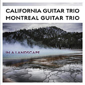 In a Landscape von California Guitar Trio