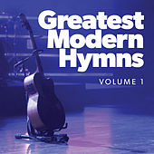 Greatest Modern Hymns Vol. 1 de Various Artists