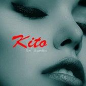 Te Sueño by Kito