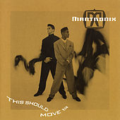 This Should Move Ya by Mantronix