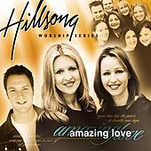 Amazing Love by Hillsong Worship