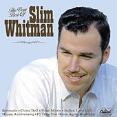 The Very Best Of Slim Whitman by Slim Whitman