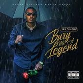 Bury Me a Legend von Jay Dinero