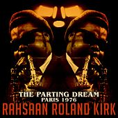The Parting Dream: Paris 1976 by Rahsaan Roland Kirk