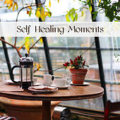 Self Healing Moments – Soothing Peaceful Songs for Quiet Moments When You Take Care of Yourself de Various Artists