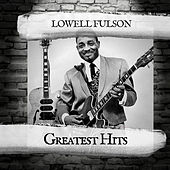 Greatest Hits by Lowell Fulson