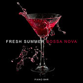 Fresh Summer Bossa Nova: Piano Bar de Various Artists