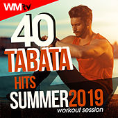 40 Tabata Hits Summer 2019 Workout Session (20 Sec. Work and 10 Sec. Rest Cycles With Vocal Cues / High Intensity Interval Training Compilation for Fitness & Workout) by Workout Music Tv