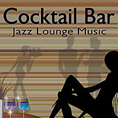 Cocktail Bar (Jazz Lounge Music) von Various Artists