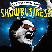 Showbusiness Internacional by La Severa Matacera