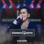 Rodrigo Netto: Ao Vivo em Goiânia de Rodrigo Netto