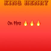 On Fire de King Henry