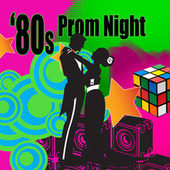 80s Prom Night (Re-Recorded / Remastered Versions) de Various Artists