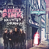 Before Today de Ariel Pink's Haunted Graffiti