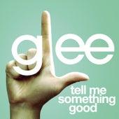 Tell Me Something Good (Glee Cast Version) de Glee Cast