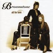 All For Love de Brownstone
