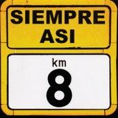 Kilometro 8 by Siempre asi
