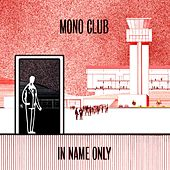 In Name Only de Monoclub