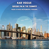 Brooklyn In The Summer (Special House & Disco Instrumental Versions) by Kar Vogue