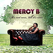 It's Not Over, Till It's Over by Mercy B