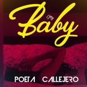 My Baby by El Poeta Callejero