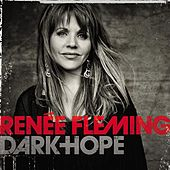 Dark Hope by Renée Fleming