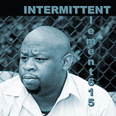 Intermittent by Element615