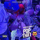 Pop That de International T