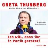 Ich will, dass ihr in Panik geratet! (Meine Reden zum Klimaschutz) von Greta Thunberg