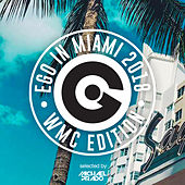 Ego In Miami Wmc 2018 de Various Artists