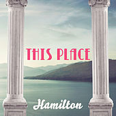 This Place by Hamilton