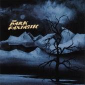 The Dark Fantastic by The Dark Fantastic