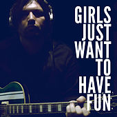 Girls Just Want To Have Fun by Mikal