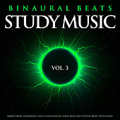 Binaural Beats Study Music: Ambient Music For Reading, Focus, Concentration, Stress Relief and Studying Music For Studying, Vol. 3 von Study Music