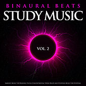 Binaural Beats Study Music: Ambient Music For Reading, Focus, Concentration, Stress Relief and Studying Music For Studying, Vol. 2 von Study Music