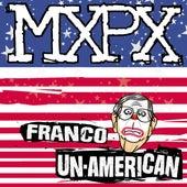 Franco Un-American by MxPx