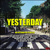 Yesterday - An Alternative Playlist by Various Artists