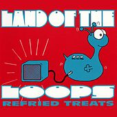 Refried Treats EP von Land of the Loops